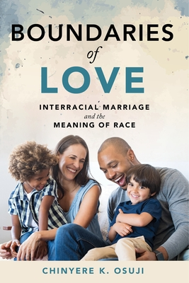 Boundaries of Love: Interracial Marriage and the Meaning of Race Cover Image