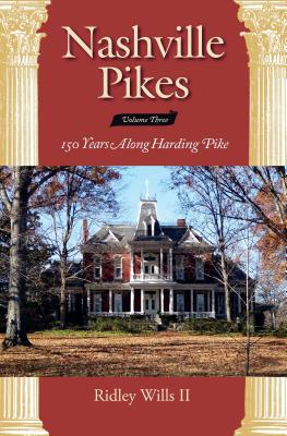 Nashville Pikes Volume Three: 150 Years Along Harding Pike Cover Image