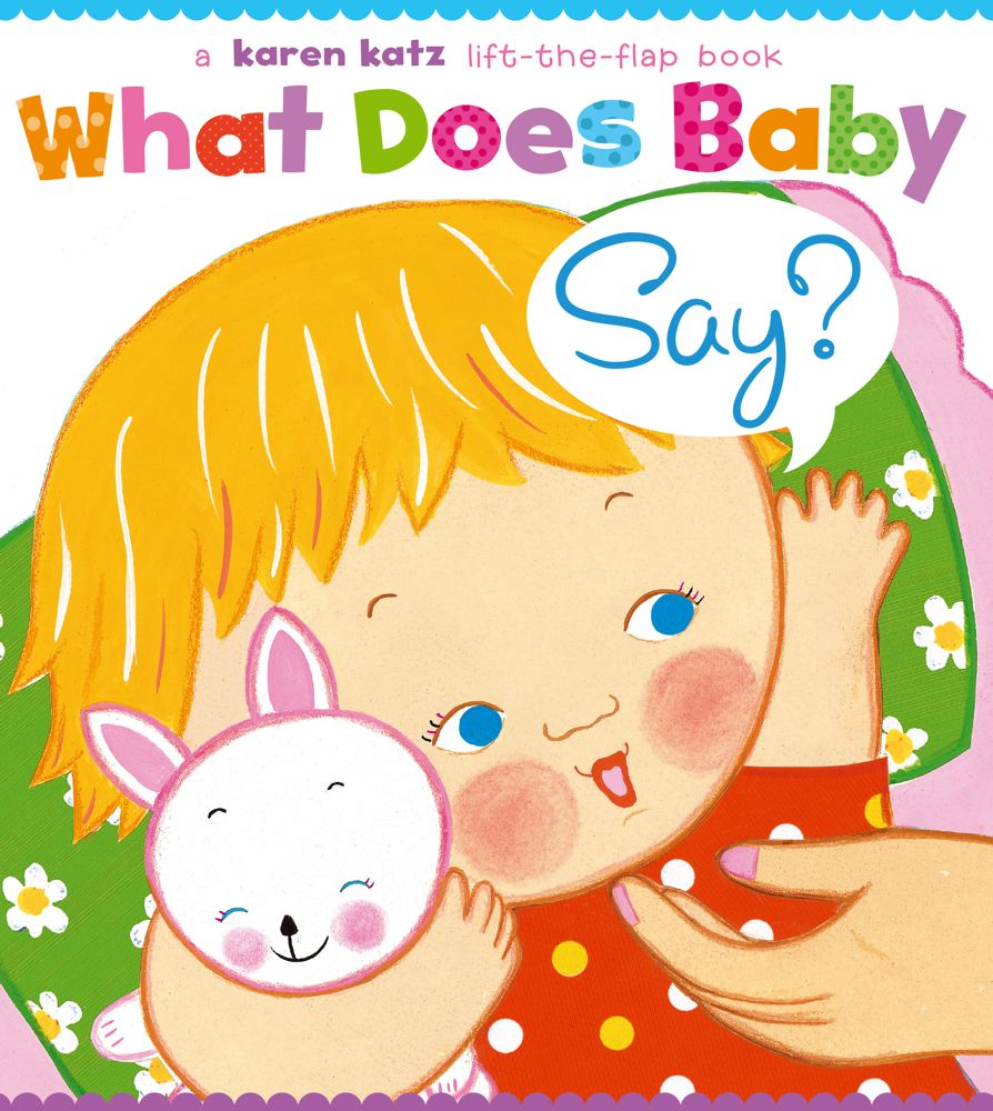 What Does Baby Say?: A Lift-the-Flap Book Cover Image
