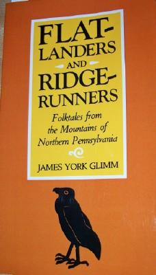Flatlanders and Ridgerunners: Folktales from the Mountains of Northern Pennsylvania Cover Image