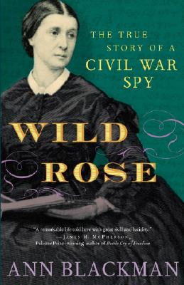 Wild Rose: Rose O'Neale Greenhow, Civil War Spy Cover Image