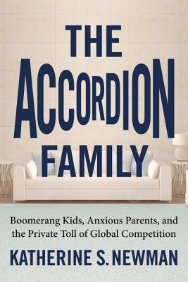 The Accordion Family: Boomerang Kids, Anxious Parents, and the Private Toll of Global Competition Cover Image