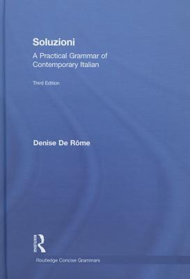 Soluzioni: A Practical Grammar of Contemporary Italian (Arnold Concise Grammars) Cover Image