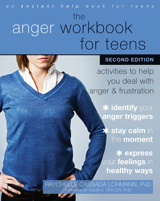 The Anger Workbook for Teens: Activities to Help You Deal with Anger and Frustration Cover Image