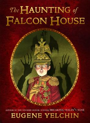 The Haunting of Falcon House by Eugene Yelchin