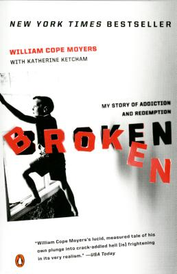 Broken: My Story of Addiction and Redemption Cover Image