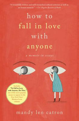 How to Fall in Love with Anyone: A Memoir in Essays Cover Image