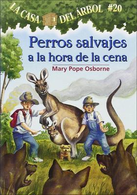 Perros Salvajes a la Hora de la Cena (Dingoes at Dinnertime) (Magic Tree House #20) Cover Image