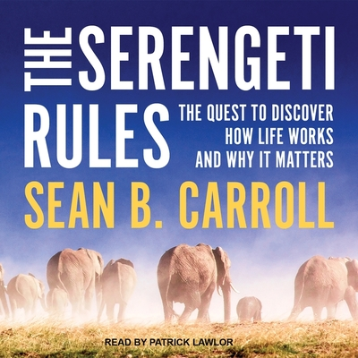 The Serengeti Rules: The Quest to Discover How Life Works and Why It Matters Cover Image