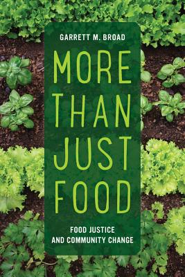 More Than Just Food: Food Justice and Community Change (California Studies in Food and Culture #60) Cover Image