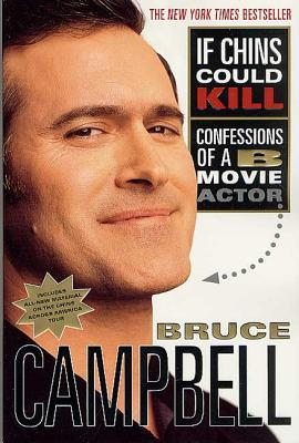 If Chins Could Kill: Confessions of a B Movie Actor Cover Image