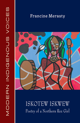 Iskotew Iskwew: Poetry of a Northern Rez Girl Cover Image