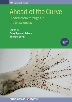 Ahead of the Curve: Volume 2: Hidden breakthroughs in the biosciences Cover Image