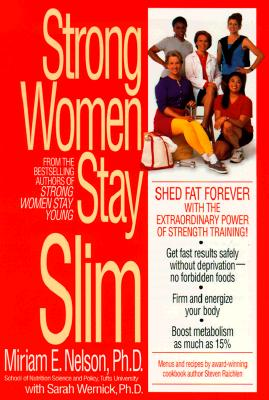 Strong Women Stay Slim: Shed Fat Forever with the Extraordinary Power of Strength Training! Cover Image