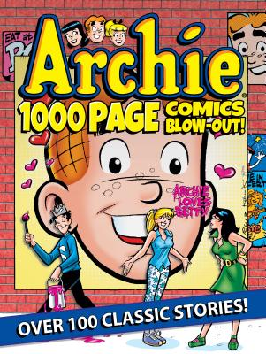 Archie 1000 Page Comics BLOW-OUT! (Archie 1000 Page Digests) Cover Image