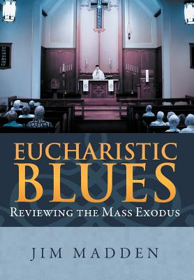Eucharistic Blues: Reviewing the Mass Exodus Cover Image