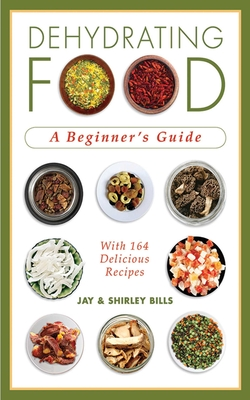 Dehydrating Food: A Beginner's Guide Cover Image