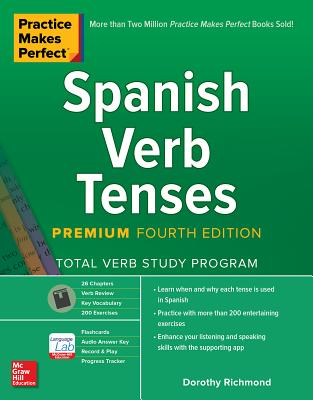 Practice Makes Perfect: Spanish Verb Tenses, Premium Fourth Edition Cover Image