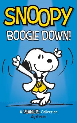 Snoopy: Boogie Down!: A PEANUTS Collection (Peanuts Kids #11) Cover Image