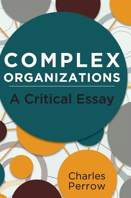 Complex Organizations: A Critical Essay Cover Image