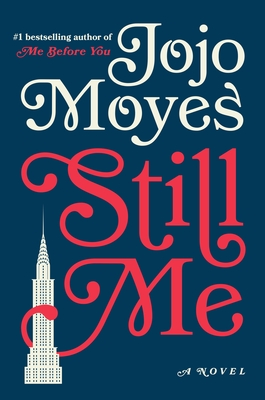 Still Me: A Novel (Me Before You Trilogy #3) Cover Image