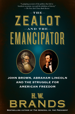 Cover of The Zealot and The Emancipator by H.W. Brands.