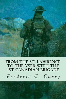 From the St. Lawrence to the Yser with the 1st Canadian brigade Cover Image