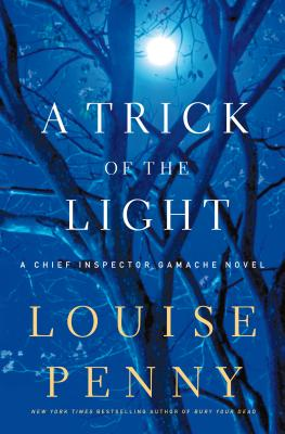 A Trick of the Light: A Chief Inspector Gamache Novel Cover Image