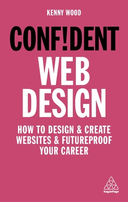 Confident Web Design: How to Design and Create Websites and Futureproof Your Career Cover Image