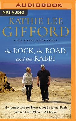 The Rock, the Road, and the Rabbi: My Journey Into the Heart of Scriptural Faith and the Land Where It All Began Cover Image