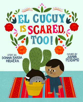 El Cucuy Is Scared, Too! Cover Image