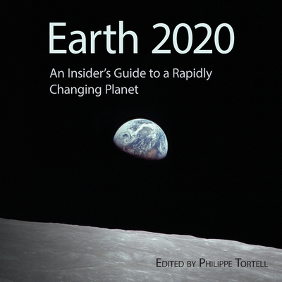 Earth 2020: An Insider's Guide to a Rapidly Changing Planet Cover Image