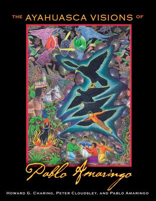 Cover for The Ayahuasca Visions of Pablo Amaringo