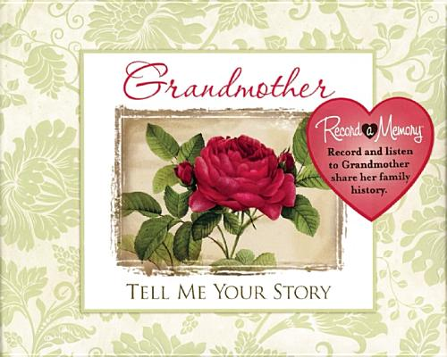 Grandma Tell Me Your Story [With 3 Replaceable AAA Batteries] Cover Image