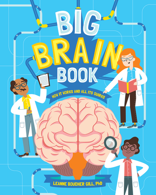 Big Brain Book: How It Works and All Its Quirks Cover Image