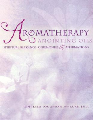 Aromatherapy Anointing Oils Cover