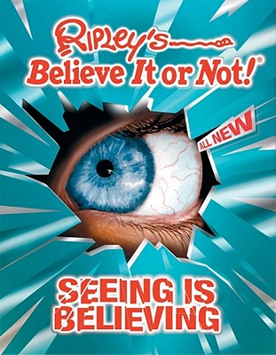 Ripley's Believe It or Not! Seeing Is Believing! Cover Image