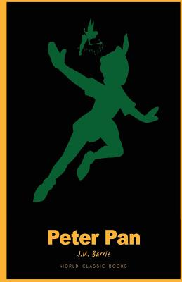 Peter Pan: : Peter Pan Neverland by J.M. Barrie ( World Classic Books Peter Pan Book ) Cover Image