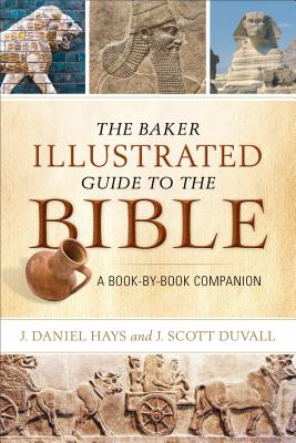 The Baker Illustrated Guide to the Bible: A Book-By-Book Companion Cover Image