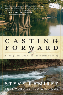 Casting Forward: Fishing Tales from the Texas Hill Country Cover Image