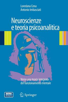 Neuroscienze E Teoria Psicoanalitica: Verso Una Teoria Integrata del Funzionamento Mentale Cover Image