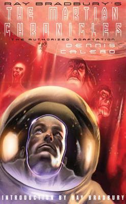 Ray Bradbury's The Martian Chronicles: The Authorized Adaptation (Ray Bradbury Graphic Novels) Cover Image