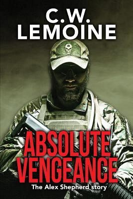 Absolute Vengeance: The Alex Shepherd Story Cover Image