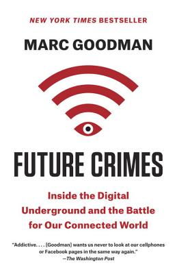 Future Crimes: Inside the Digital Underground and the Battle for Our Connected World Cover Image