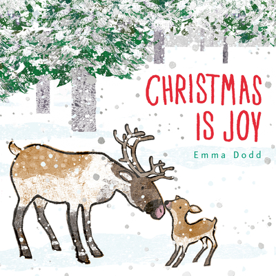 Christmas Is Joy (Emma Dodd's Love You Books) Cover Image