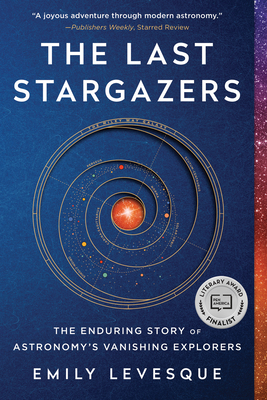 The Last Stargazers: The Enduring Story of Astronomy's Vanishing Explorers cover