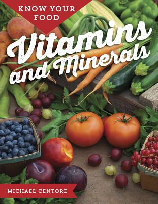 Know Your Food: Vitamins and Minerals Cover Image