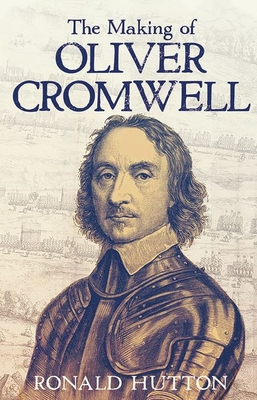 The Making of Oliver Cromwell Cover Image