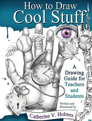 How to Draw Cool Stuff: A Drawing Guide for Teachers and Students Cover Image