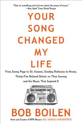 Your Song Changed My Life: From Jimmy Page to St. Vincent, Smokey Robinson to Hozier, Thirty-Five Beloved Artists on Their Journey and the Music That Inspired It Cover Image